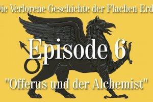 VGFE Episode 6 von 7 - Offerus und der Alchemist (Ewar)